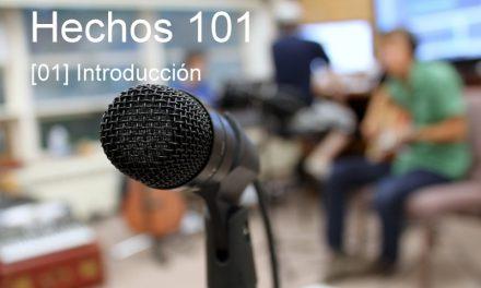 Hechos 101: [01] Introducción